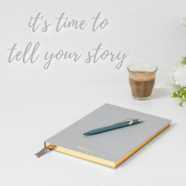 it's time to tell your story